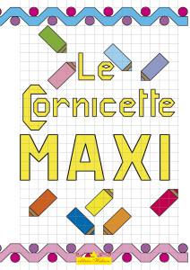 Cornicette_Maxi:cornicette